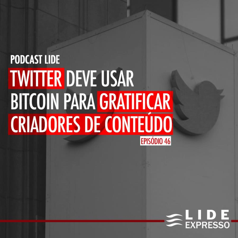 LIDE Expresso: Twitter deve usar bitcoin para gratificar criadores de conteúdo