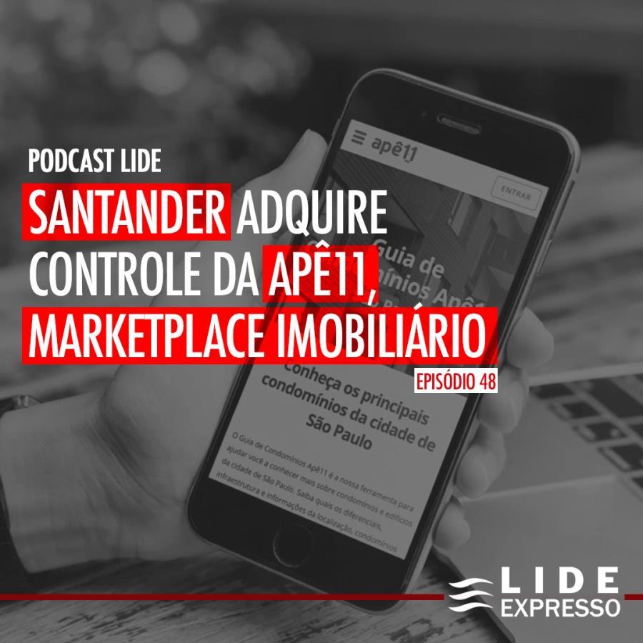 LIDE Expresso: Santander adquire controle da Apê11, marketplace imobiliário