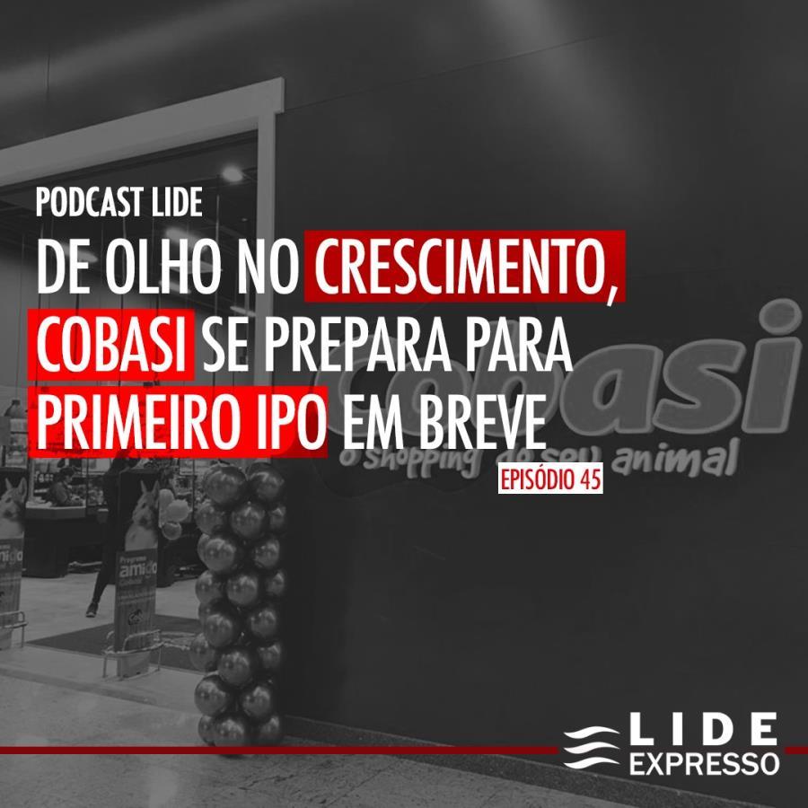 LIDE Expresso: De olho no crescimento, Cobasi se prepara para primeiro IPO em breve